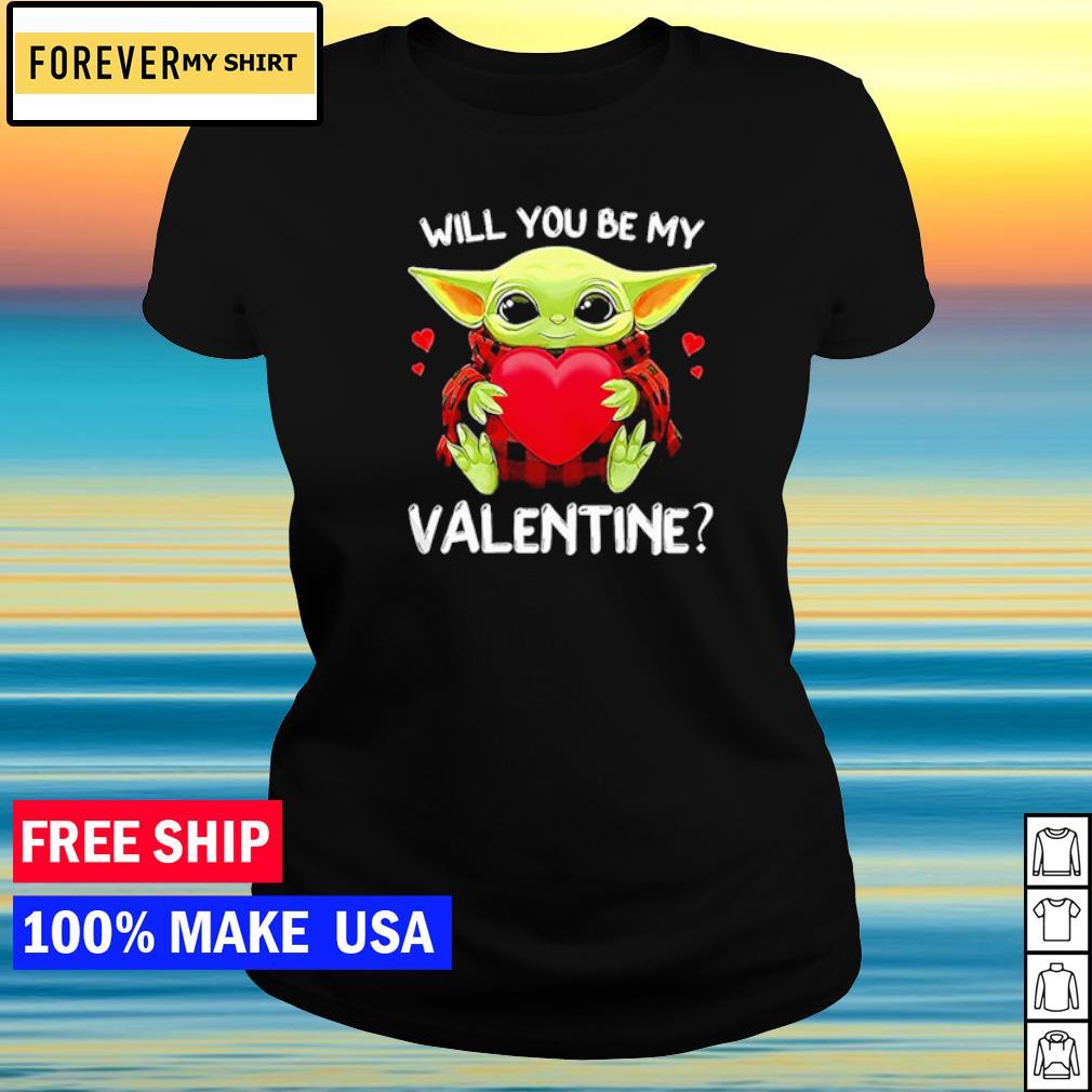 Loving Baby Yoda will you be my Valentine s ladies tee