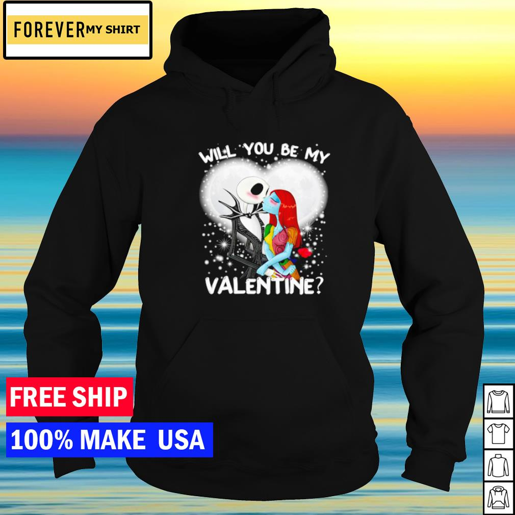 Loving Jack and Sally will you be my Valentine s hoodie