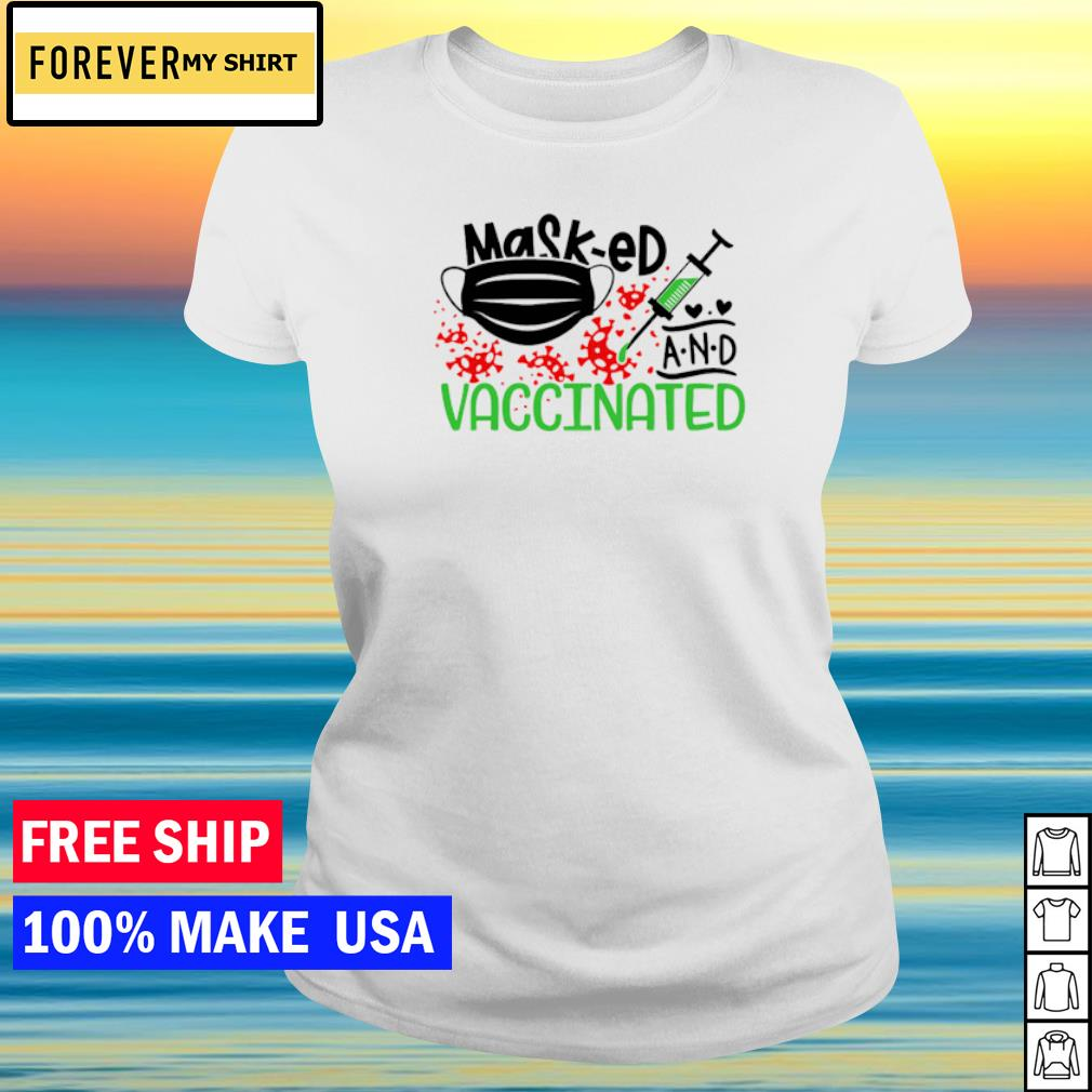 Masked and vaccinated covid 19 s ladies tee