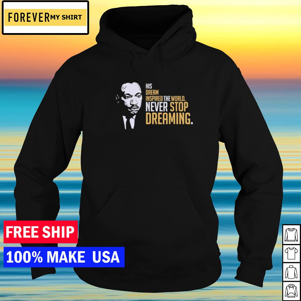 NBA MLK his dream inspired the world never stop dreaming s hoodie