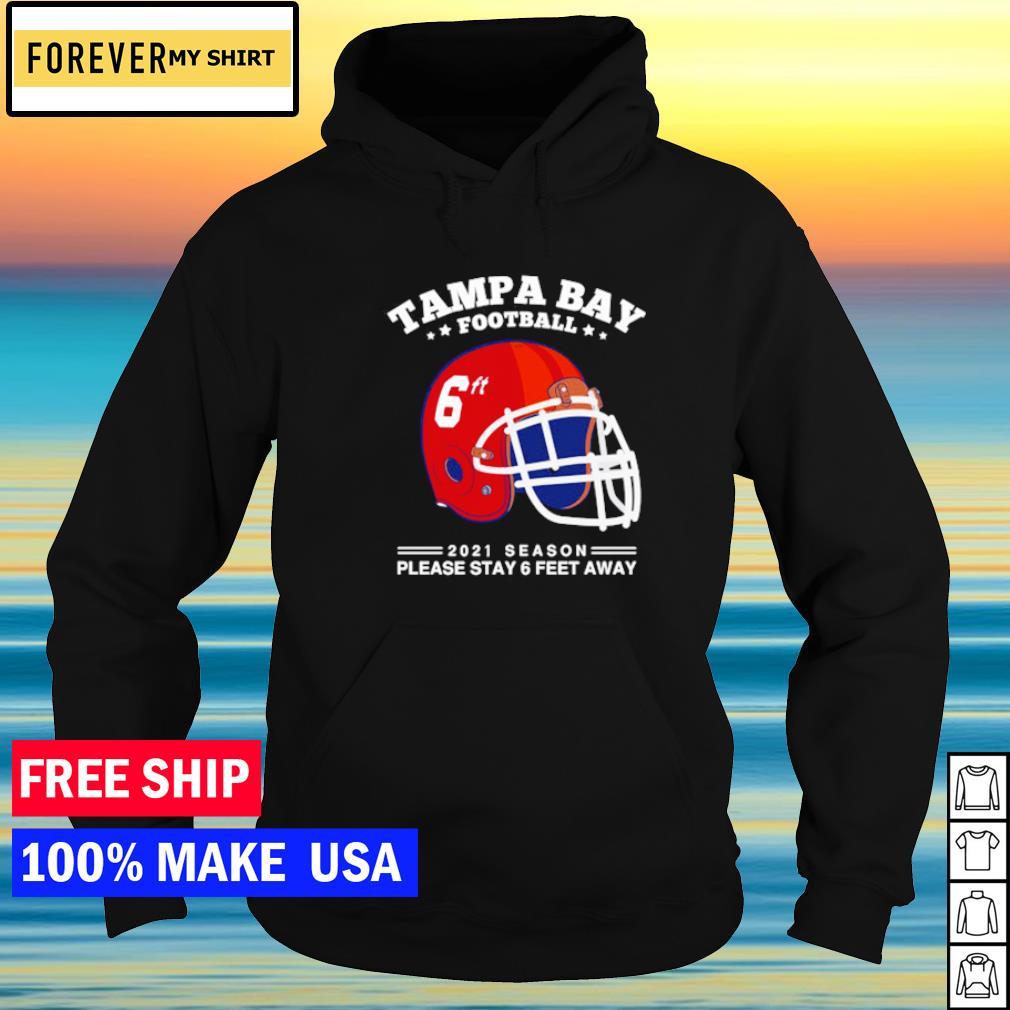 NFL Tampa Bay Buccaneers Football 2021 season please stay 6 feet away s hoodie