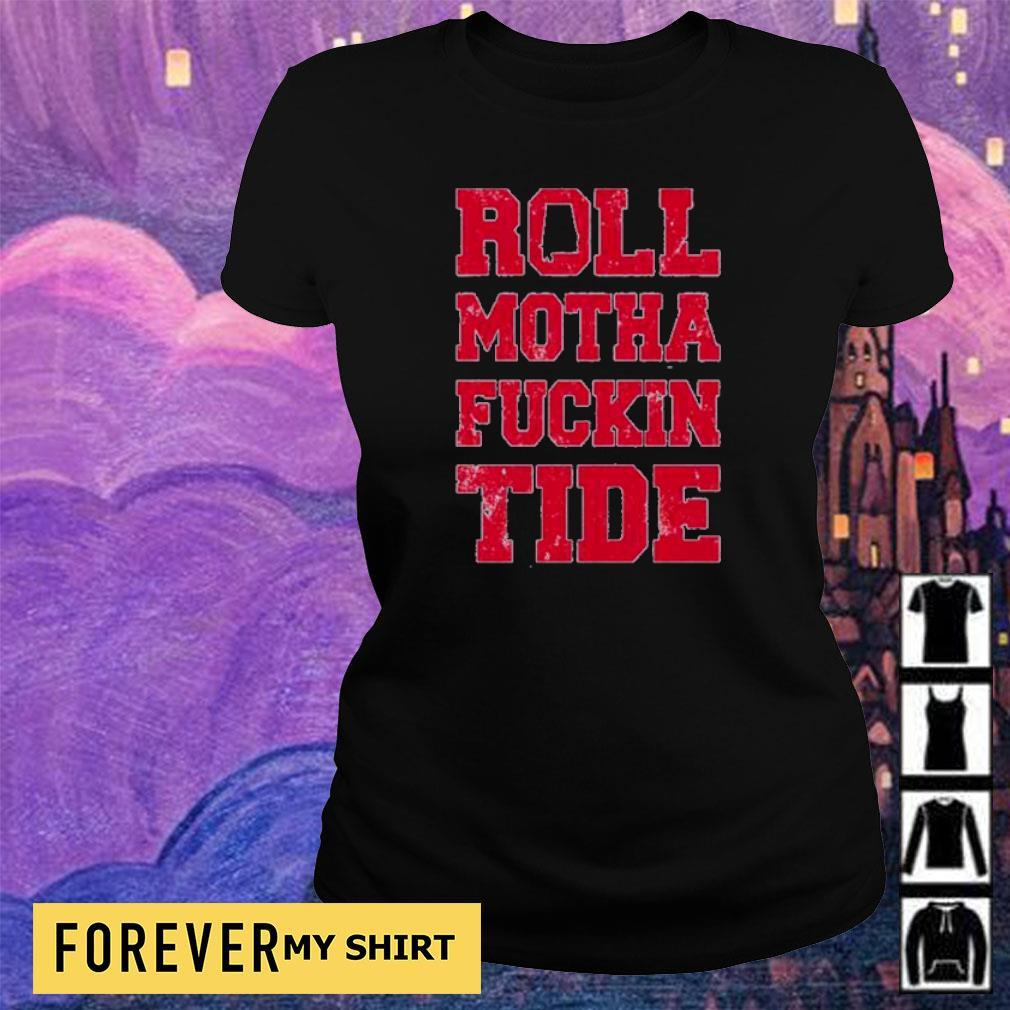 Roll motha fuckin Tide 2021 s ladies tee