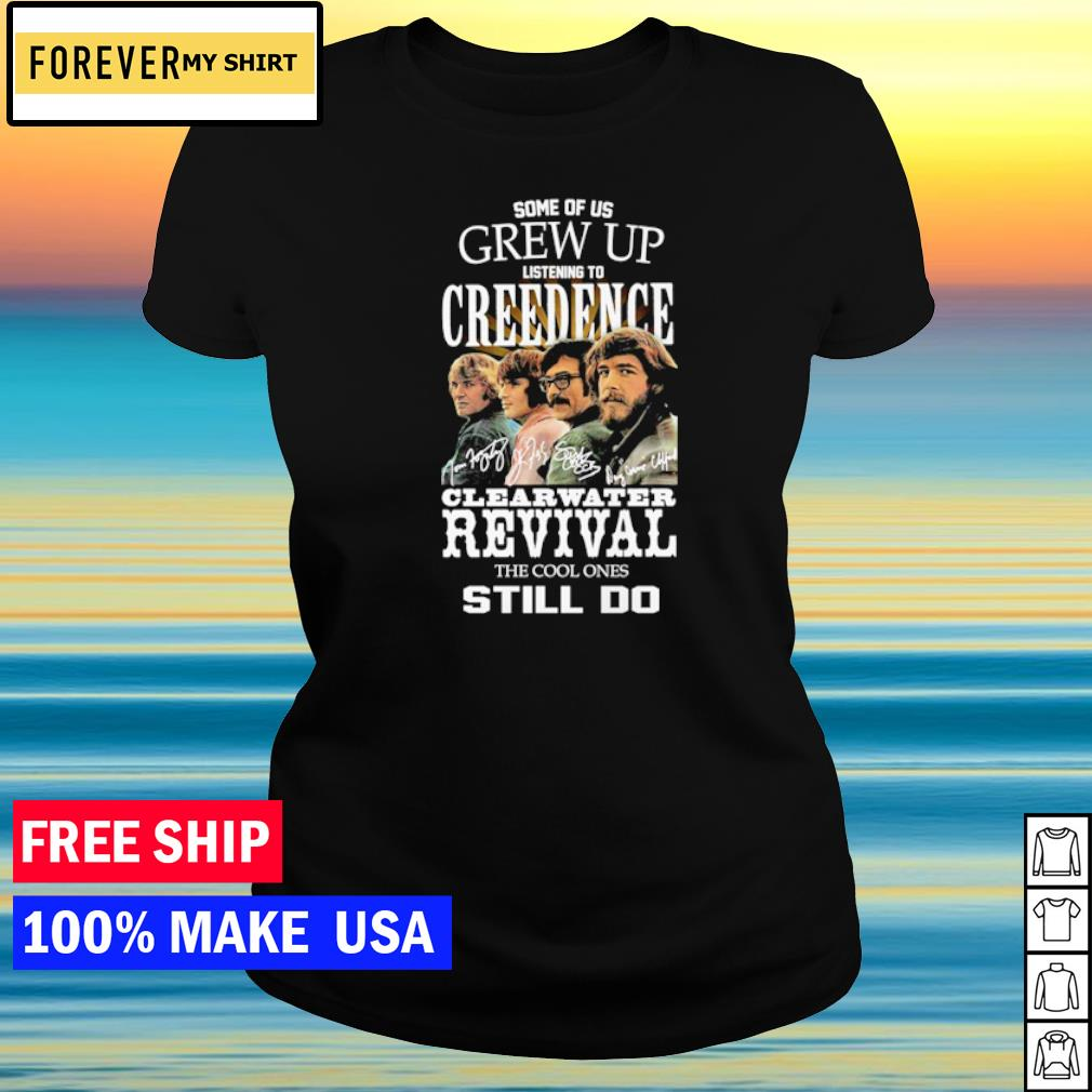 Some of us grew up listening to Creedence Clearwater Revival the cool ones still do s ladies tee