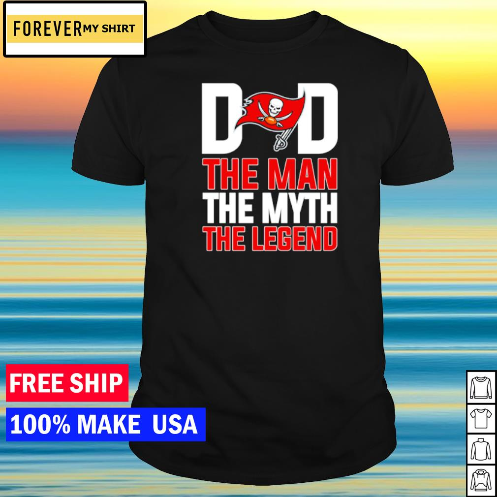Tampa Bay Buccaneers Dad the man the myth the legend shirt