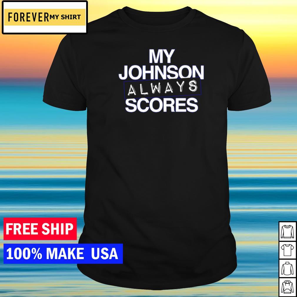 Tampa Bay Buccaneers my Johnson always scores shirt