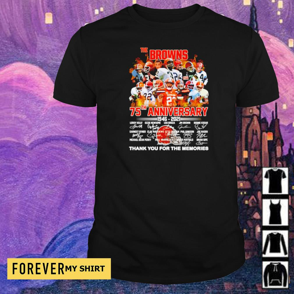 The Cleveland Browns 75th anniversary 1946 2021 thank you for the memories signature shirt