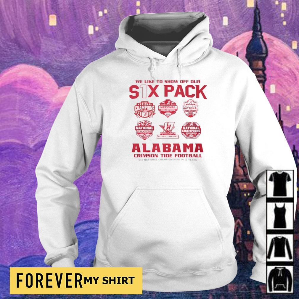 We like to show off out six pack Alabama Crimson Tide Football 2021 National Champions s hoodie