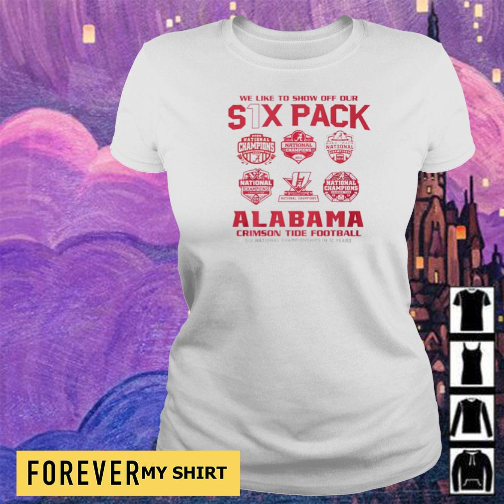 We like to show off out six pack Alabama Crimson Tide Football 2021 National Champions s ladies