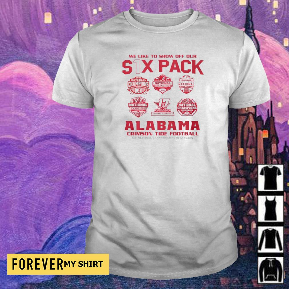 We like to show off out six pack Alabama Crimson Tide Football 2021 National Champions shirt